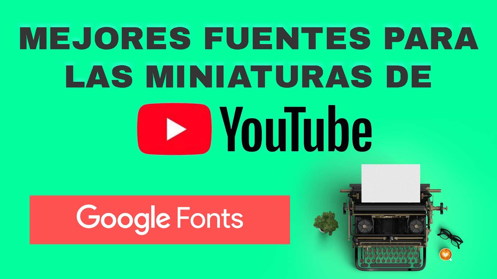 Fuentes Para Las Miniaturas De Youtube Listado Recomendado