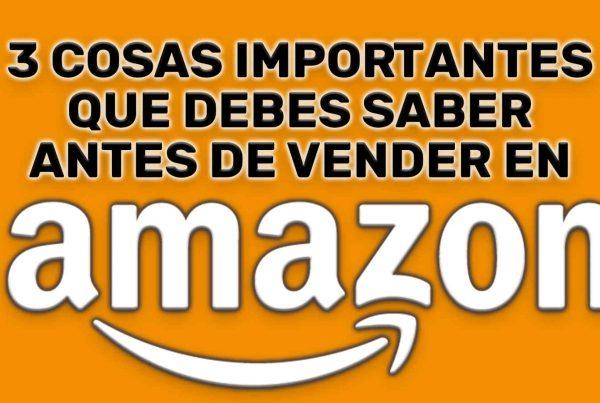 3-COSAS-IMPORTANTES-QUE-DEBES-SABER-ANTES-DE-VENDER-EN-AMAZON
