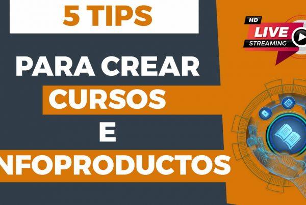5 Tips para Crear Cursos e Infoproductos